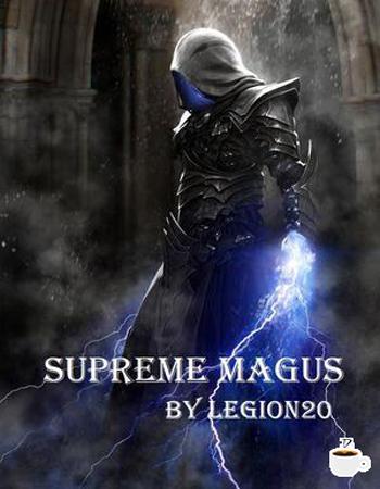 Đọc truyện Supreme Magus tác giả Phê Kun Tiếng Việt bản dịch full mới nhất, ảnh đẹp chất lượng cao, đọc miễn phí, cập nhật nhanh và sớm nhất tại website cafesuanovel.com.